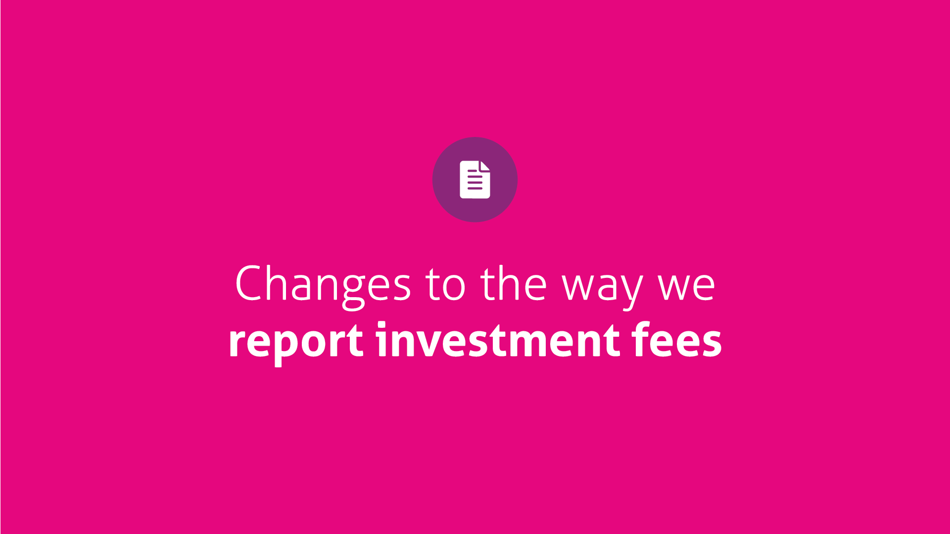 Changes to the way we report fees